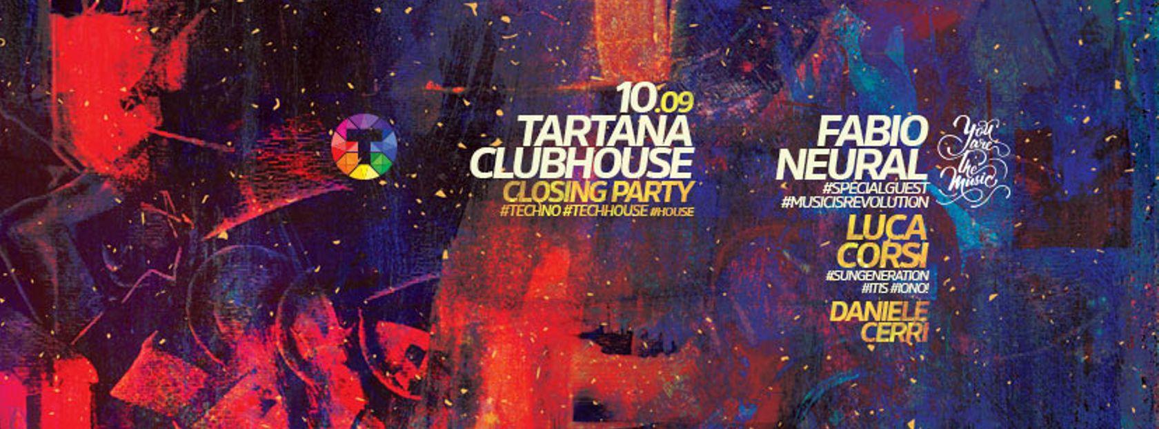 - 10.09 CLUBHOUSE CLOSING PARTY Fabio Neural, Luca Corsi, Daniele Cerri #techno #techhouse