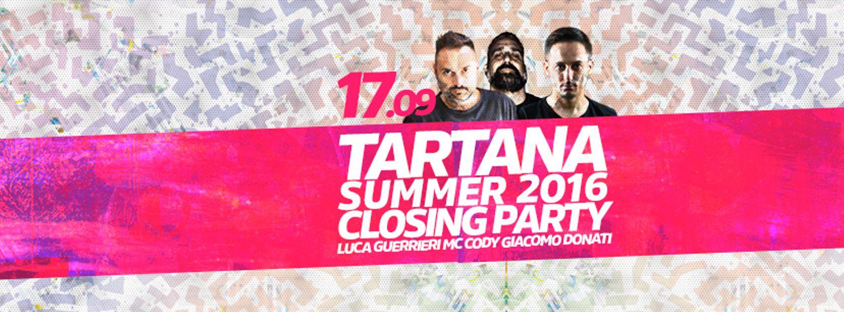 - TARTANA Summer 2016 Closing Party