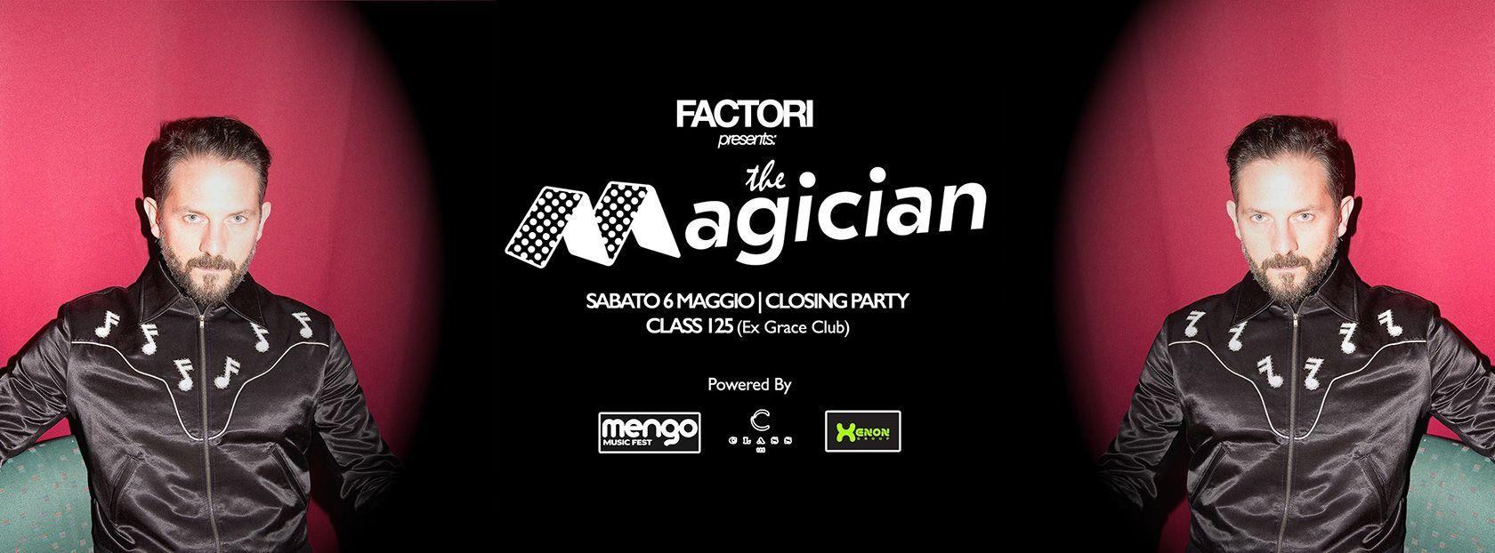 FACTORi presents: The Magician | Closing Party