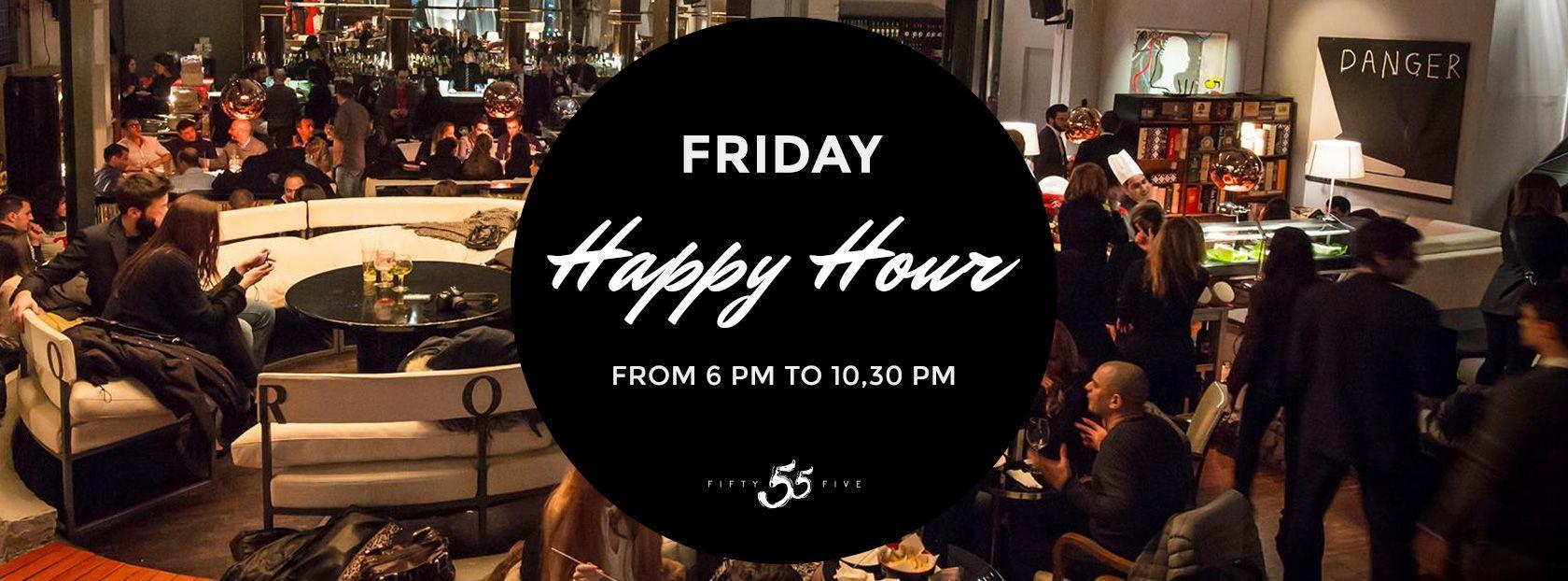 Friday - Happy Hour