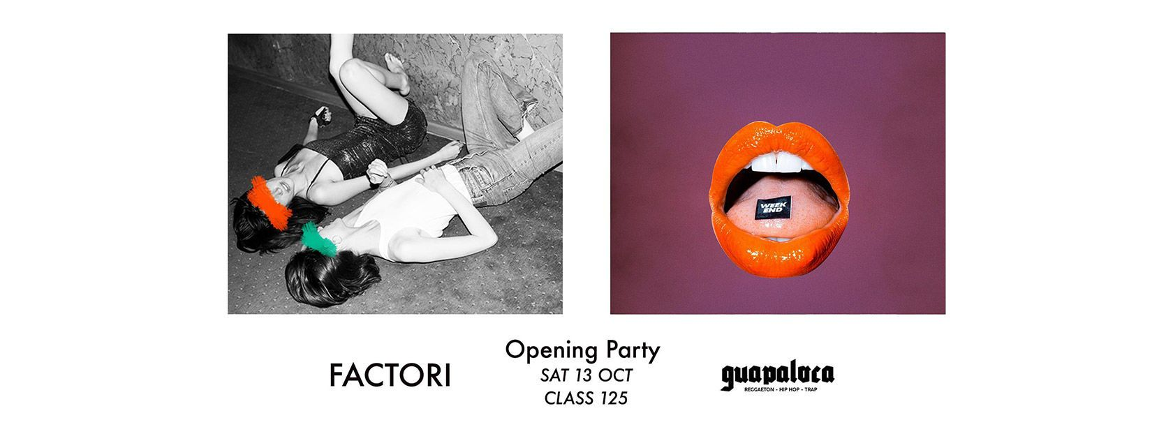 Class 125 - Factori and Guapaloca - Opening Party