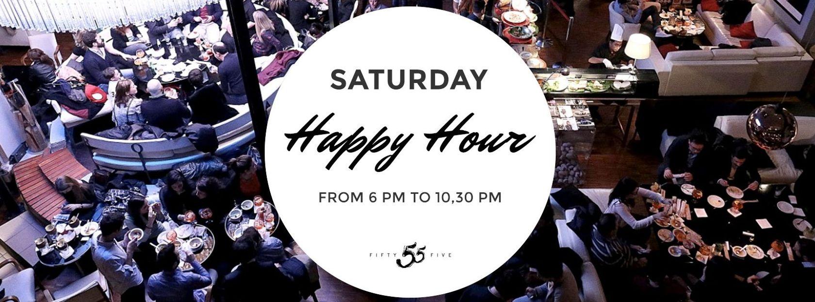 Saturday - Happy Hour
