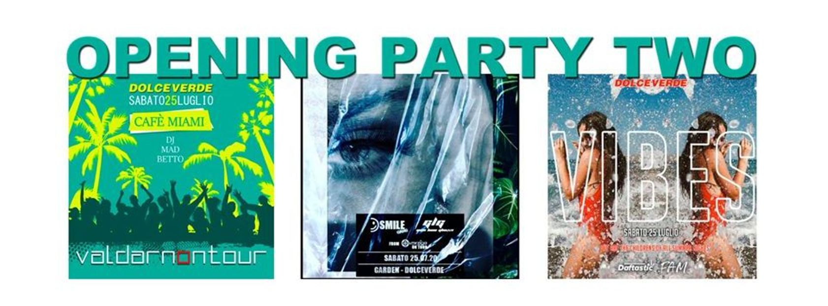 - DOLCEVERDE Opening party two
